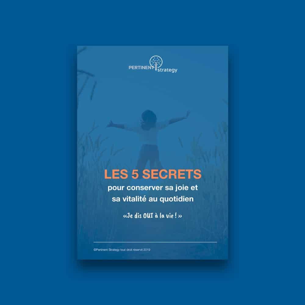 Ebook Les 5 secrets pour conserver sa joie et sa vitalité au quotidien - www.pertinentstrategy.com