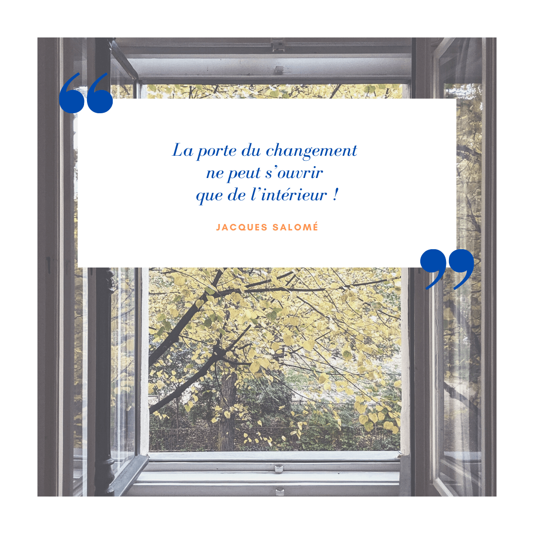 La porte du changement ne s'ouvre que de l'intérieur ! Jacques Salomé - pertinentstrategy.com